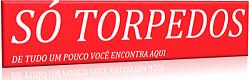 SÓ TORPEDOS - Frases - mensagens - sms