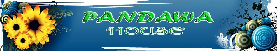 PANDAWA HOUSE
