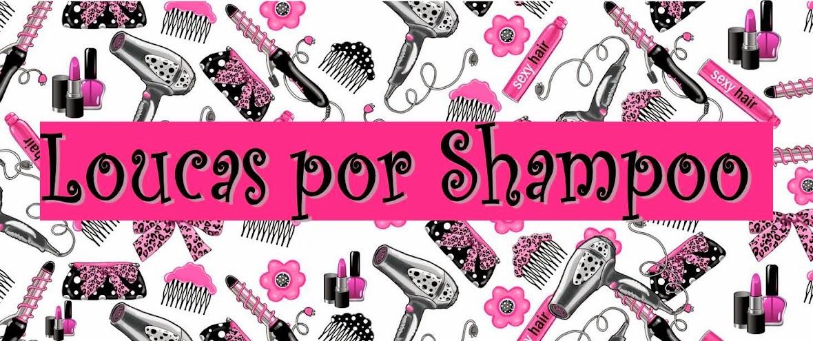 Loucas por Shampoo
