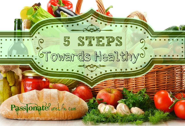 http://www.passionatepurelife.com/2014/01/5-steps-toward-health.html
