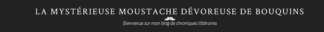 La mystérieuse moustache dévoreuse de bouquins