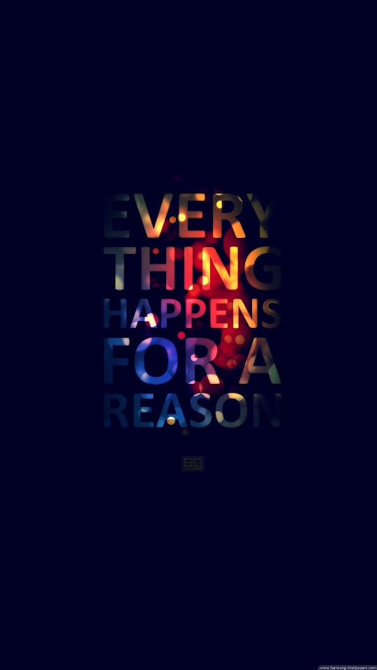 Everything Happens For A Reason  Galaxy Note HD Wallpaper