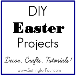 DIY Easter Projects & Tutorials