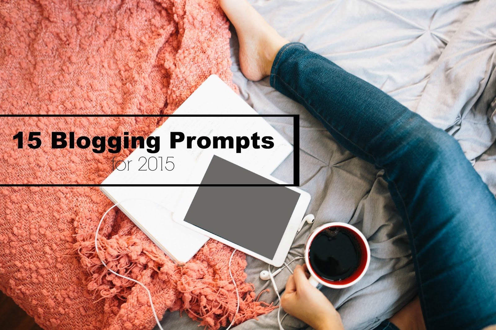 15 blogging prompts for 2015