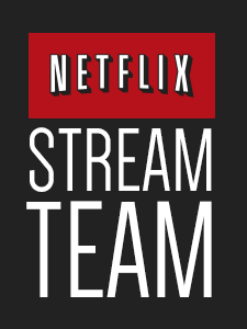 #NetflixStreamTeam