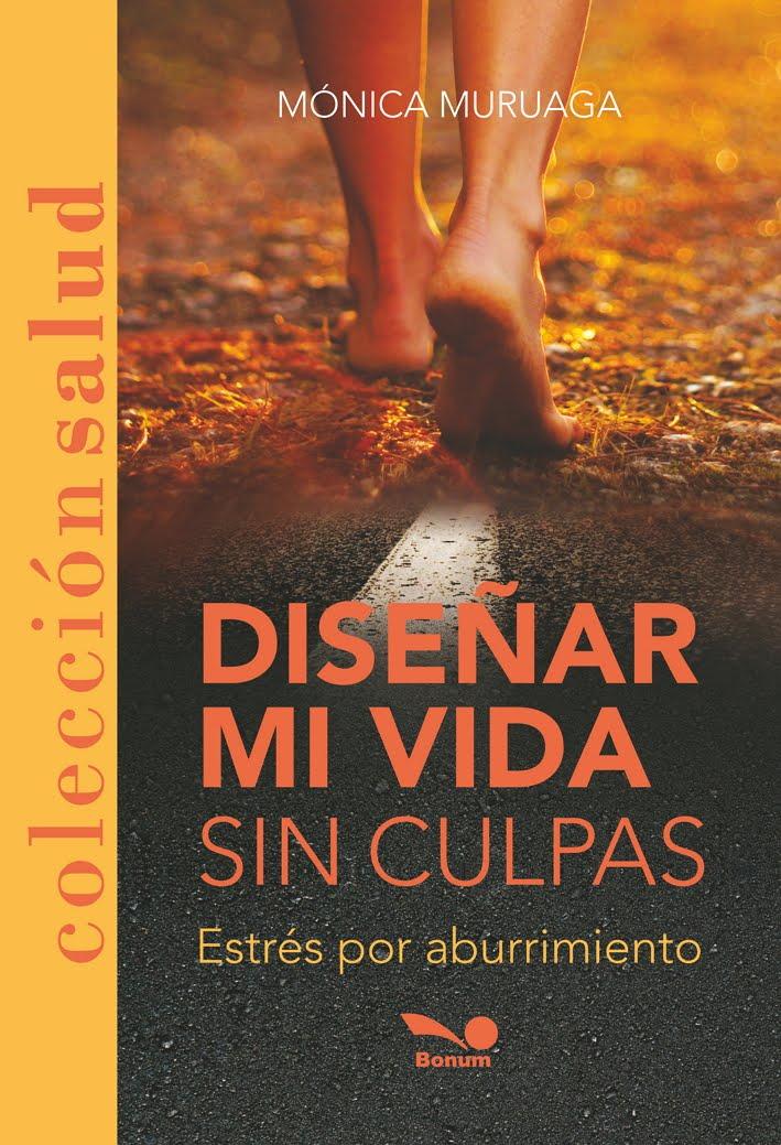 """Nuevo Libro: """"Diseñar mi vida sin culpas"""" - Estrés por aburrimiento -"""