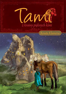 """Tami z krainy pięknych koni"" – Renata Klamerus"