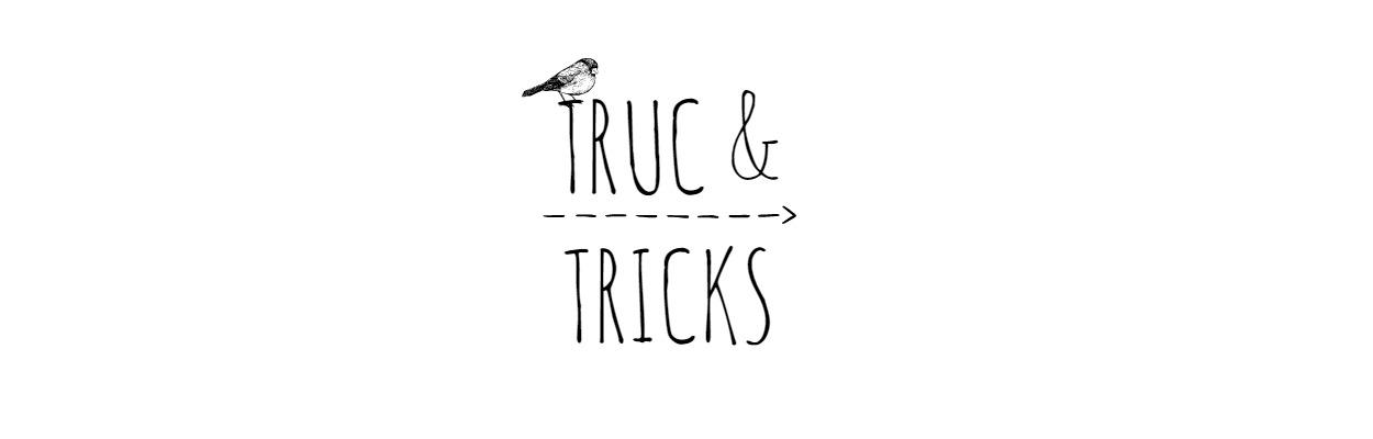Truc & Tricks