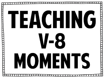 TEACHING V-8 MOMENTS