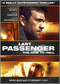 Capa Baixar Filme Último Passageiro 2013   DVDRip   Torrent Baixaki Download