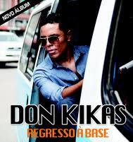 "DON KIKAS - NOVO DISCO ""REGRESSO A BASE"" JÁ NO MERCADO"