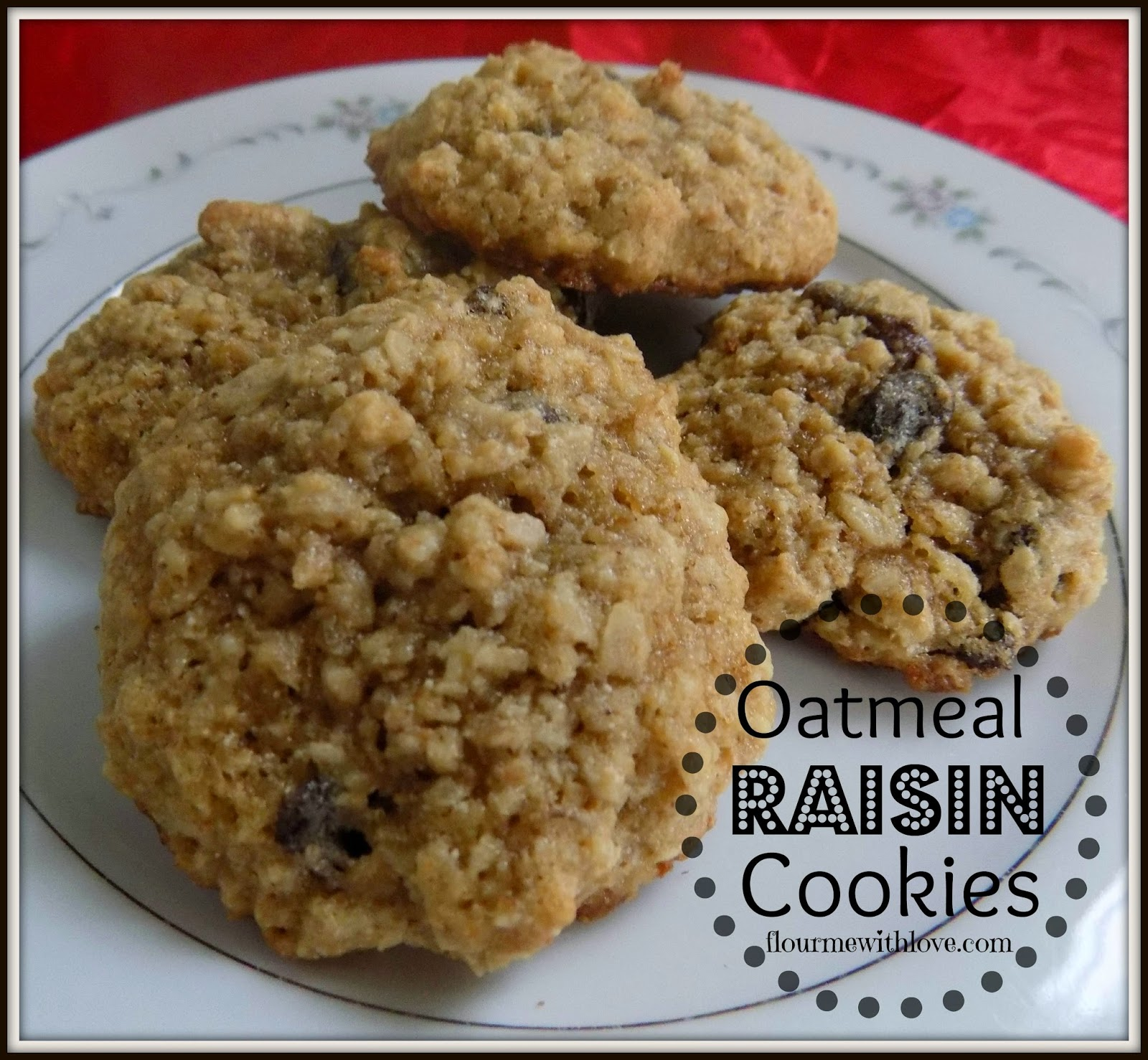Flour Me With Love: Oatmeal Raisin Cookies