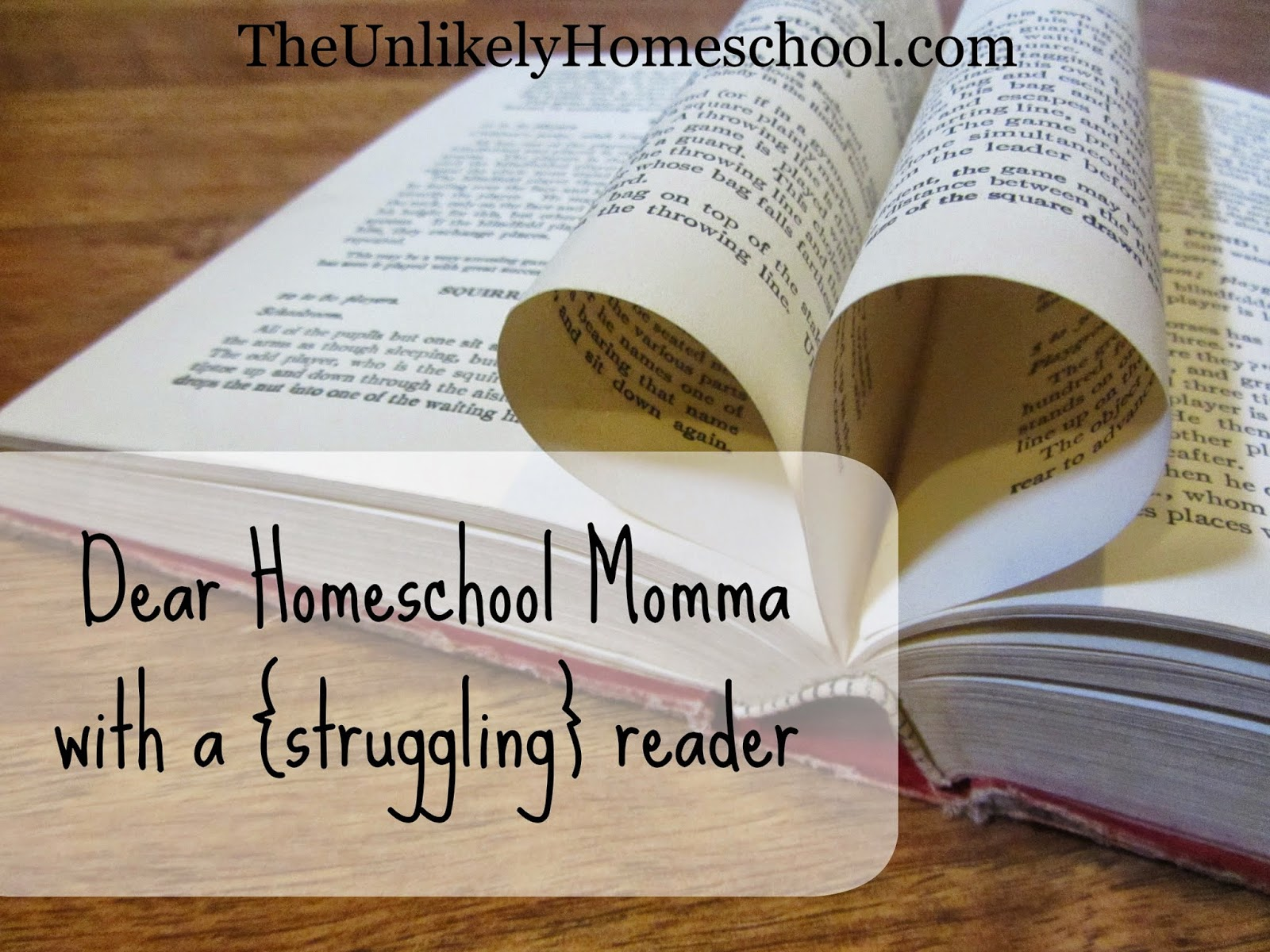 Dear Homeschool Momma with a Struggling Reader {The Unlikely Homeschool}