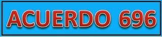 CONSULTA EL ACUERDO 696 (PUBLICADO EN DOF 20/09/13)