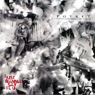 Potret - I Just Wanna Say I L U (from I Just Wanna Say I L U)