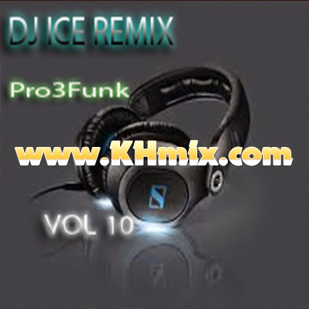 DeeJayz Ice Remix Vol 10 | Khmer Mix 2014