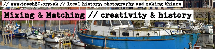 Mixing & Matching - local history, photography and making things