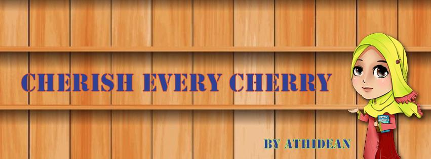 cherish every cherry