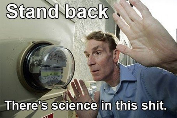 Bill Nye - Stand Back There's Science In This Shit