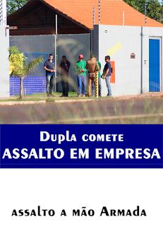 CAMPO MOURÃO DUPLA COMETE ASSALTO EM EMPRESA