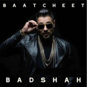 Baatcheet – Badshah (2015) Pop