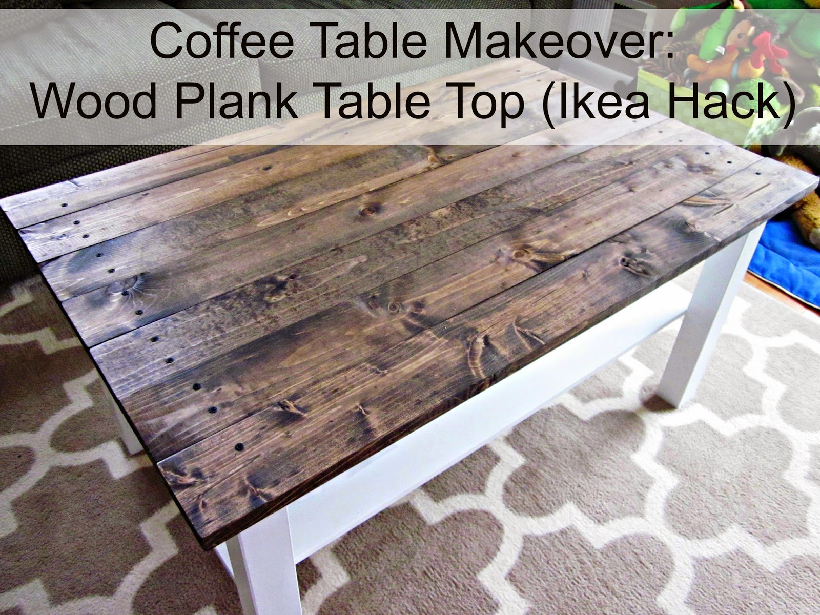 Coffee Table Makeover: Wood Plank Table Top (Ikea Hack) | This Crazy ...