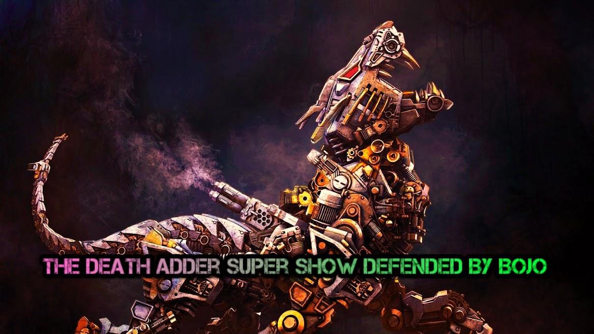 The Death Adder Super Show!