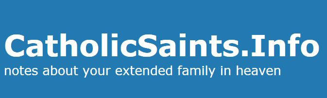 CATHOLIC SAINTS - notes about your extended family in Heaven
