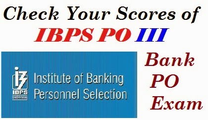 ibps.in, ibps po exam, ibps po recruitment, ibps po iii exam marks, ibps po iii scores
