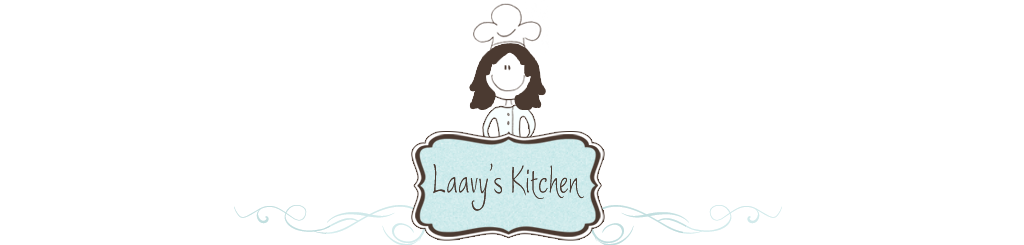 Laavy's Kitchen - A food blog by Laavy