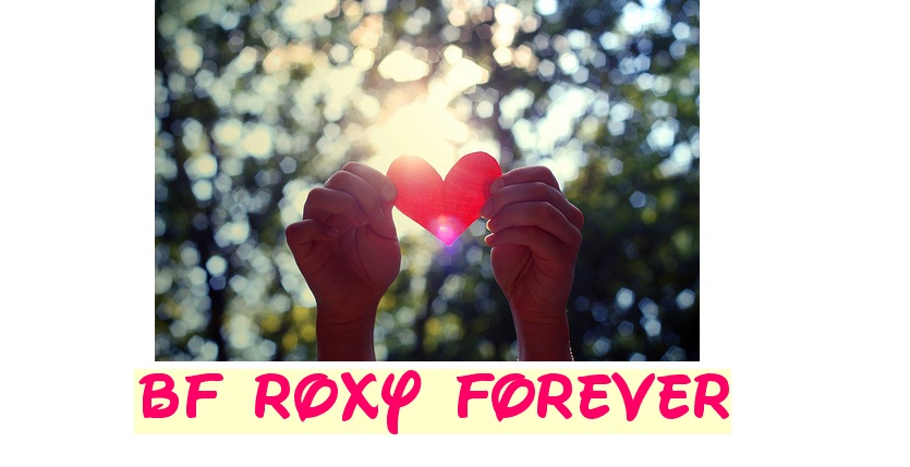 BF Roxy Forever