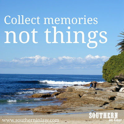 Collect Memories Not Things - Tips for the perfect vacation