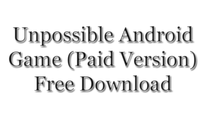 Unpossible-apk-Free-Download