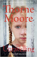 The Unravelling by Thorne Moore