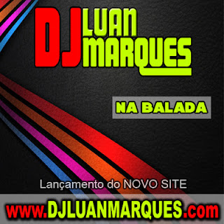 CD DJ LUAN MARQUES NA BALADA