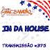 #375 IN DA HOUSE