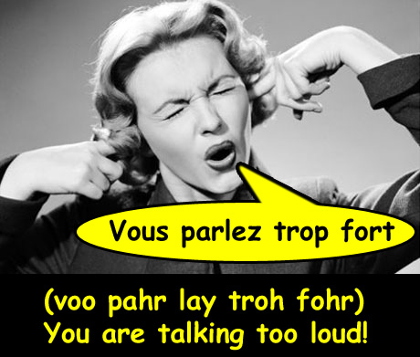 You Talk Too Loud Let's Learn French Tog...