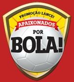 Participar promoção apaixonados por Bola Lance