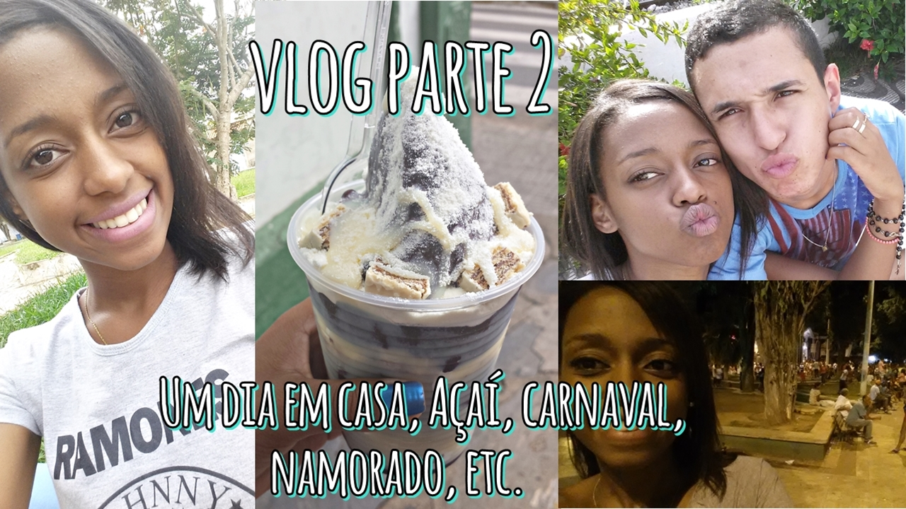Vlog - Um dia em casa, Açaí, Carnaval, etc - parte 2
