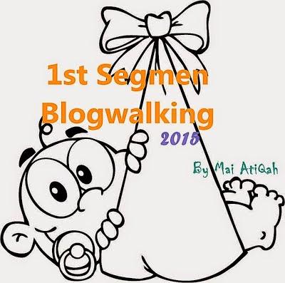 http://maiatiqah.blogspot.com/2015/01/1st-segmen-blogwalking-new-born.html