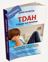 TDAH CRIANÇAS QUE DESAFIAM - COMO LIDAR COM O DÉFICIT DE ATENÇÃO E A HIPERATIVIDADE