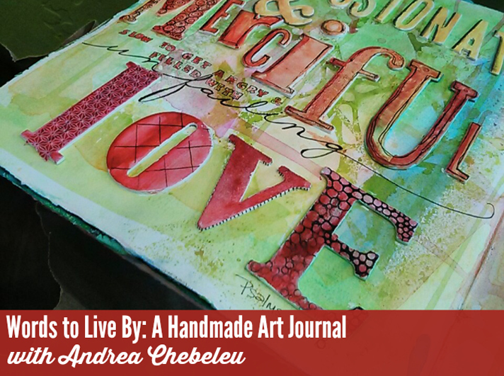 Truth Scrap 2015 | Words to Live By: A Handmade Art Journal with Andrea Chebeleu