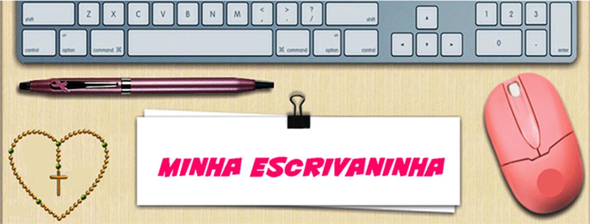 MINHA ESCRIVANINHA