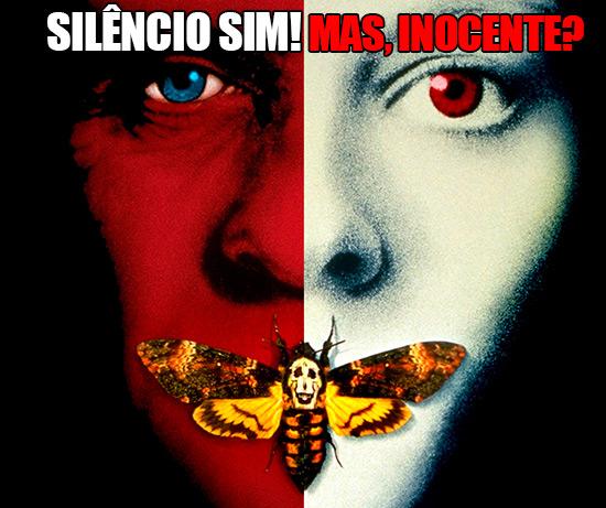 """Imagem do filme """"Silêncio dos Inocentes"""" – Silêncio sim! Mas, inocente?"""