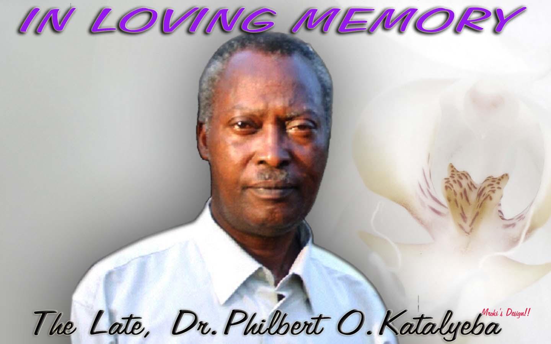 The Late, Dr.Philbert O. Katalyeba