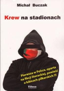 """Okładka książki Michała Buczaka """"Krew na stadionach"""""""