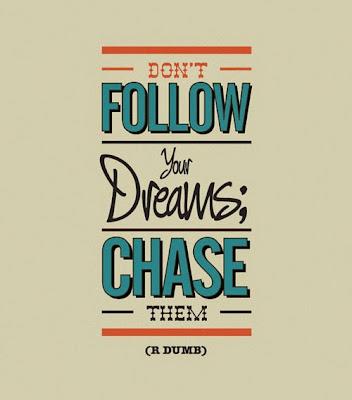 http://4.bp.blogspot.com/-E3uUZ0uLTU0/U0DHjhS2v3I/AAAAAAAADEQ/8wrP8r8EW5A/s1600/chasing-dreams-quotes-tumblr-eey0basm.jpg