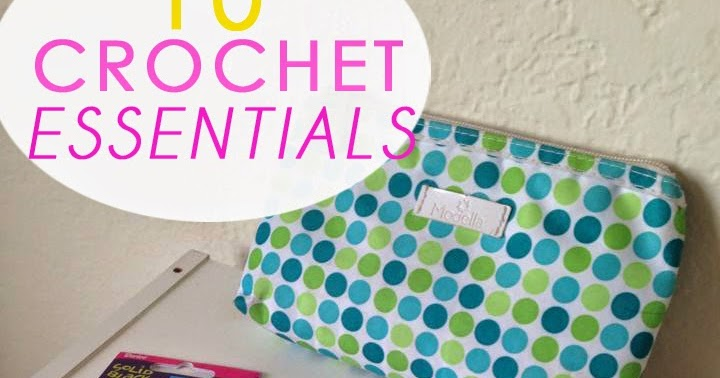 Crocheting Must Haves : Tales of a Crafty Mommy: Crocheting Essentials