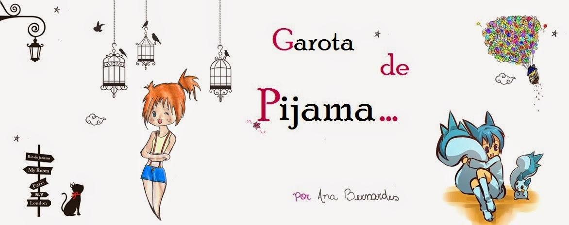 ~ Garota de Pijama ~