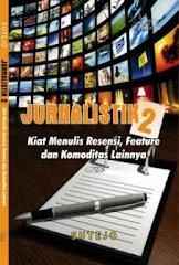 Jurnalistik 2 (Kiat Menulis Resensi, Feature dan Komoditas Lainnya)